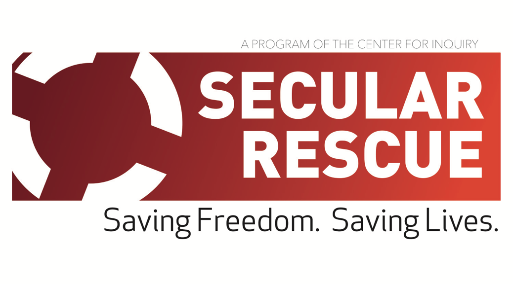 A Center for Inquiry Program - SECULAR RESCUE - Saving Freedom. Saving Lives.