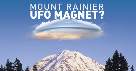 cloud-like UFO, Mount Rainier - Mount Rainier: UFO Magnet?